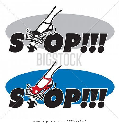 STOP! - jam on the brakes. Woman foot pushing on the brake pedal which is stylized T-letter inside STOP word. Vector format EPS 8, CMYK.