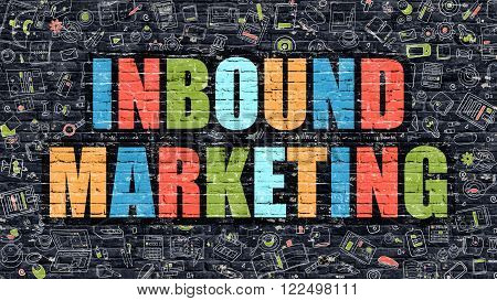 Inbound Marketing Concept. Inbound Marketing Drawn on Dark Wall. Inbound Marketing in Multicolor. Inbound Marketing Concept. Modern Illustration in Doodle Design of Inbound Marketing.