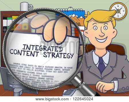 Integrated Content Strategy on Paper in Businessman's Hand to Illustrate a Business Concept. Closeup View through Lens. Colored Doodle Illustration.