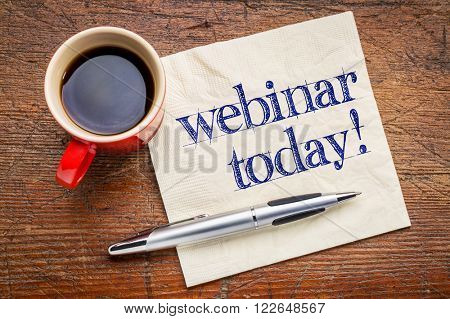 webinar today reminder - handwriting on a napkin with cup[ of coffee