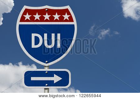 American DUI Highway Road Sign Red White and Blue American Highway Sign with words DUI with sky background