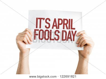It's April Fools' Day placard isolated on white