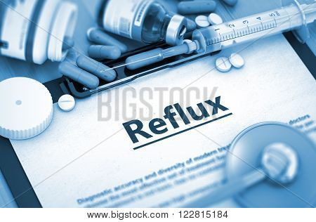 Reflux, Medical Concept with Pills, Injections and Syringe. Reflux Diagnosis, Medical Concept. Composition of Medicaments. Reflux - Printed Diagnosis with Blurred Text. Toned Image. 3D.