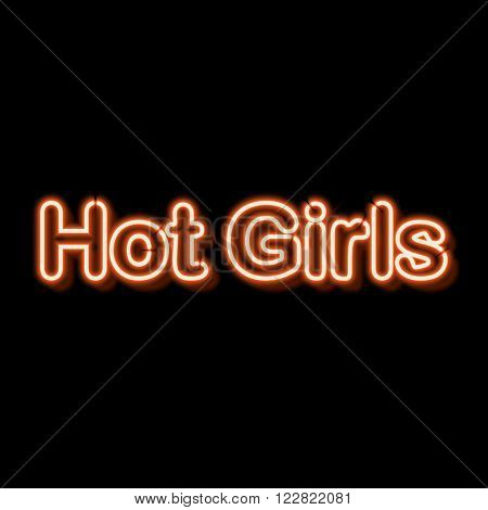 Neon sign with the word hot girls. Vintage electric symbol. Burning a pointer to a black wall in a club, bar or cafe. Design element for your ad, signs, posters, banners. Vector illustration