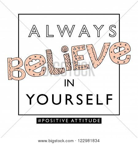 Always believe in yourself / Inspirational quote design