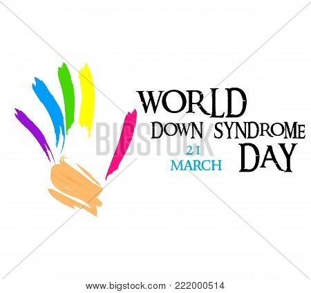 Down syndrome concept. Painted hands with colored paints. World Day of Down Syndrome