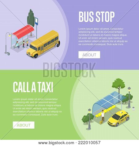 Taxi and school bus waiting station isometric 3D posters. City public transport, comfortable people moving, passenger platform. Urban traffic, order taxi concept with yellow cab vector illustration.