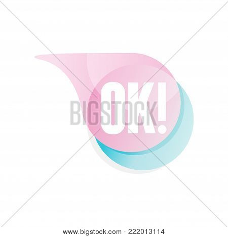 Transparent speech bubble with text OK . Icon in gradient pink and blue color. Design element for mobile chat, messenger or social network sticker. Vector illustration isolated on white background.