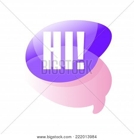 Colorful transparent speech bubble with greeting message Hi . Greeting message. Graphic design for promo, social network sticker, web site or card. Vector illustration isolated on white background.