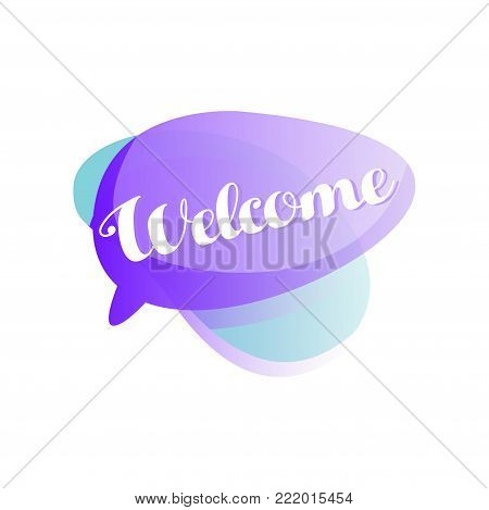 Purple and blue speech bubble with short phrase Welcome . Icon in gradient color with greeting message. Vector illustration isolated on white background. Design for mobile app, chat or messenger.