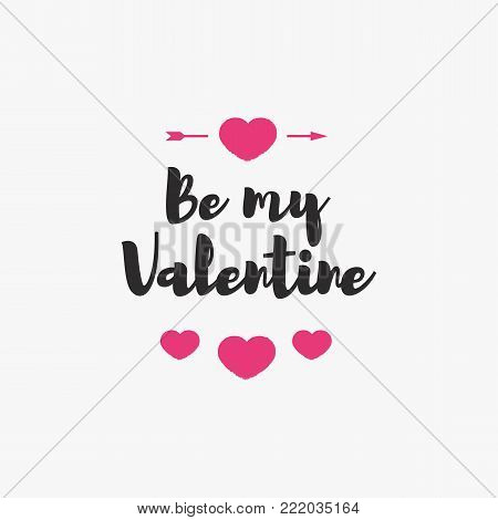 Valentines day emblem with sign be my valentine isolated on white background for use greeting card, label, tag, decoration, stamp, poster, romantic quote, sale banner. Vector Illustration