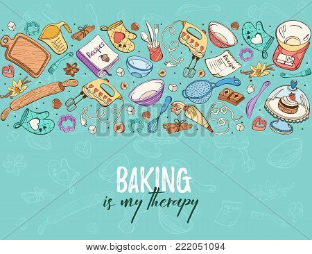 Baking is my therapy. Baking tools in horizontal composition. Recipe book background concept. Poster with hand drawn kitchen utensils.