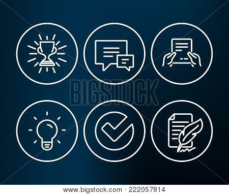 Set of Light bulb, Verify and Receive file icons. Trophy, Comment and Feather signature signs. Lamp energy, Selected choice, Hold document. Winner cup, Talk bubbles, Feedback.  Editable stroke. Vector