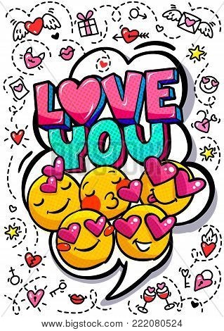 Love you word bubble. Message in pop art comic style with hand drawn hearts and emoji smiles.