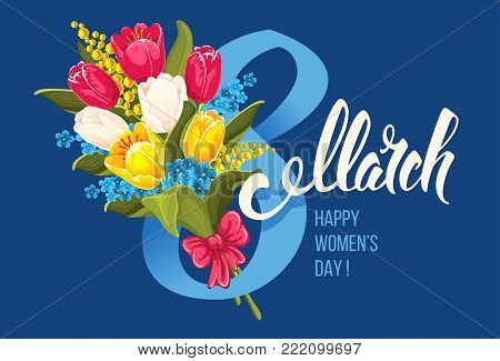 Greeting card for 8 march, International Womens Day, with bouquet of blooming tulips and mimosa, and unusual calligraphic inscription. Vector illustration.