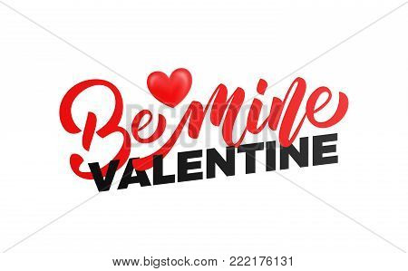 Valentines Day. Be Mine Valentine typography with glossy heart. Valentines card.
