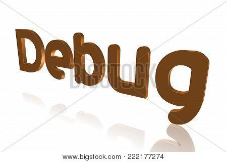 Programming Term - Debug - Removing Errors From  Program Code - 3d Image