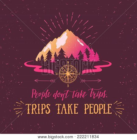 Mountain and forest. Vector hand drawn travel illustration for t-shirt print or poster with hand-lettering quote. Wanderlust poster. poster