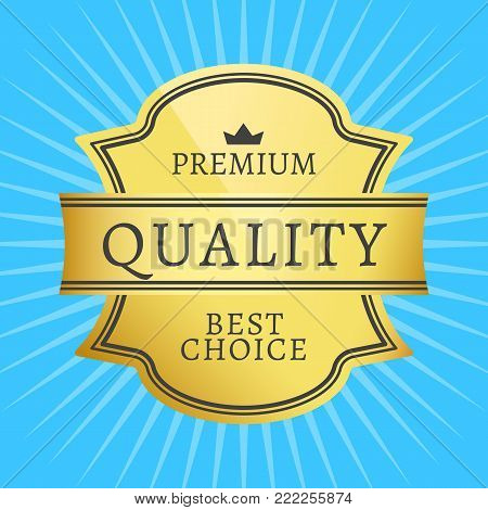 Best premium quality golden label guarantee sticker award, vector illustration certificate label with crown isolated on blue background with rays