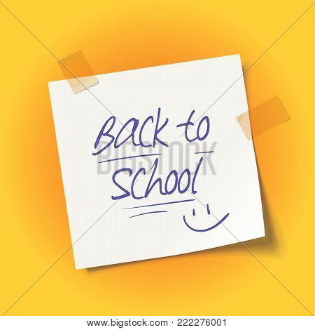 Sheet of paper with adhesive tape. Back to school message. Inscription in scribble handwriting on a school notebook. Realistic vector illustration