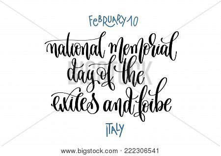 february 10 - national memorial day of the exiles and foibe - italy, hand lettering inscription text to winter holiday design, calligraphy vector illustration
