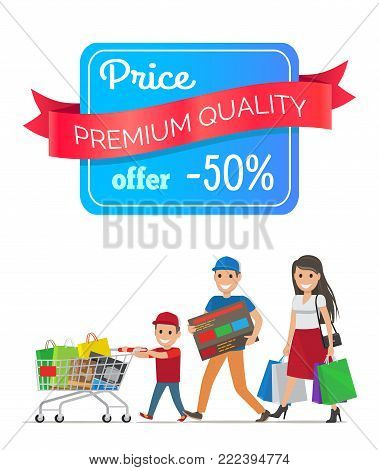 Price premium quality offer 50 low cost special offer discount promo poster people shopping. Parents and boy carrying trolley full of packages vector
