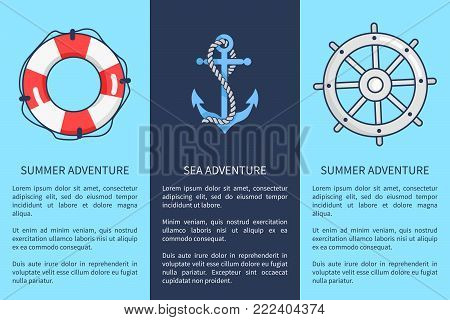 Set of advertising posters devoted to sea and summer adventures. Vector illustration of icons depicting lifebuoy, anchor and sailors wheel