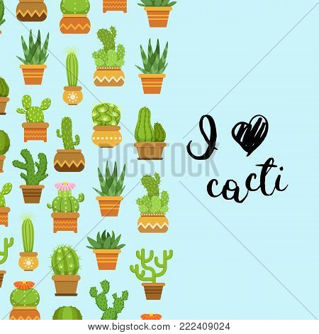Vector cacti in plant pots illustration. Banner and poster with lettering I love cacti