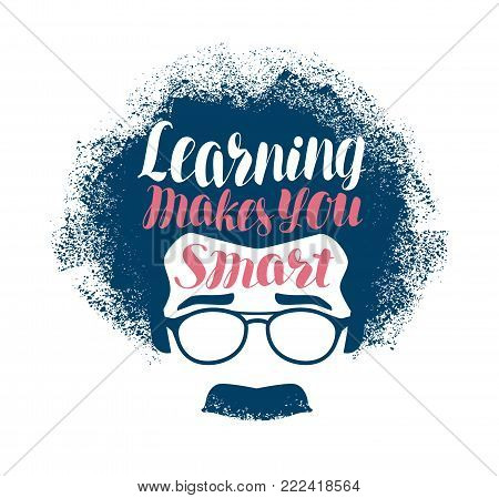Learning makes you smart, lettering. Education concept. Vector illustration isolated on white background
