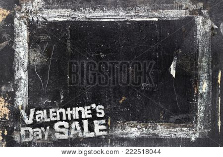 Valentine's Day Sale chalkboard background. Weathered and distressed template. Love and discounts. Holiday sale. Dirty artistic design element, box, frame for text. Doodle frame.
