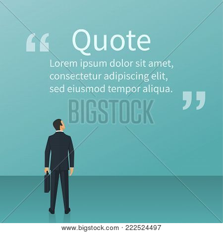 Metaphor business people. Businessman looks at motivating quote in quotes. Vector illustration flat design. Isolated background. Place for text, messages, comments. Template for phrase. Wise thoughts
