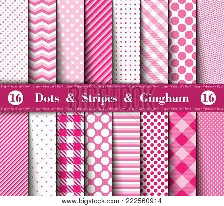 Happy Valentine's Day! Set of Sixteen Seamless Polka Dots, Gingham, With Large and Small Lines and Diagonal Stripes with  Red, Pink and White Colors. Female  Flannel Shirt Patterns. Vector Illustration for Wallpapers.