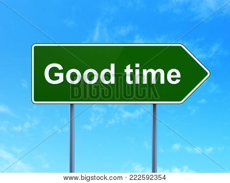 Timeline concept: Good Time on green road highway sign, clear blue sky background, 3D rendering