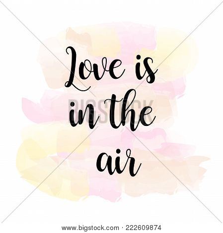 Love Is In The Air Quote Poster. Happy Valentines Day Typography Card With Modern Lettering On Pink