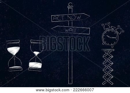 wait or act now conceptual illustration: hourglass with time passying by and alarm popping up on spring with road sign in between
