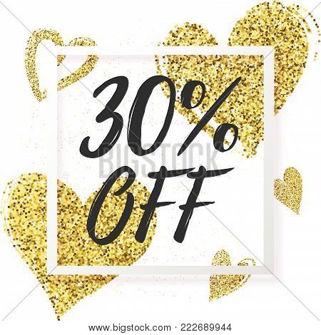 30% OFF Sale banner with golden glitter  hearts. Valentine's day sale vector design template. Vector illustration EPS 10 file