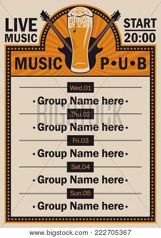 Vector poster for the beer pub with live music with image of full glass of frothy beer and electric guitars. A daily schedule of performances of music groups