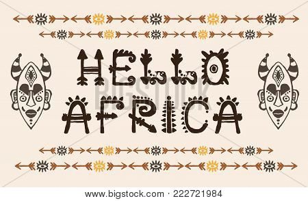 Hand drawn pattern with Tribal mask ethnic and letters. Sketch for your design, wallaper, textile, print. African culture. Fabric afro ornament. Coloful batik art. Hello font type