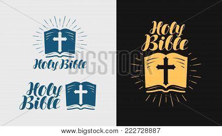 Holy Bible logo or label. Religion, faith symbol. Lettering vector illustration