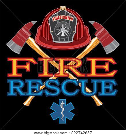 Fire Rescue Design is an illustration of vibrant text that says Fire and Rescue and includes a firefighter's Maltese cross, rescue Star of Life symbol and crossed fireman's axes. Great for use in fire, rescue, emergency and medical response themed designs