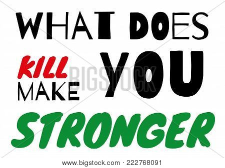 Concept design of text lettering motivate message. Motivation sign on white background. Idea for success. For banner, poster or wallpaper. Positive strong and motivational text