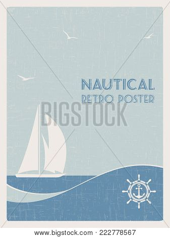 Nautical retro poster. Sailboat on sea background. Vector illustration.