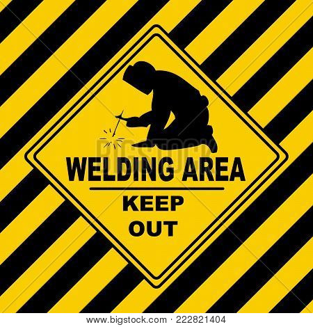 Welding Area - danger construction area keep out