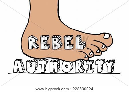 Rebel Against Authority Foot Stomping Word Power 3d Illustration