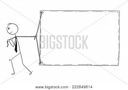 Cartoon stick man drawing conceptual illustration of businessman dragging or pulling large empty blank sign.