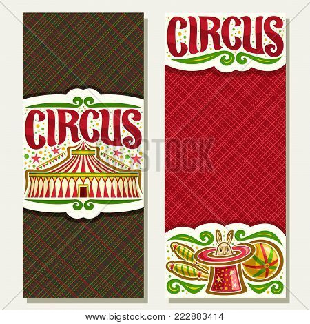 Vector banners for Circus with copy space, original brush font for word circus, 2 layouts ticket for cirque performance with big top tent, juggling clubs and ball, circus rabbit in magic red top hat.