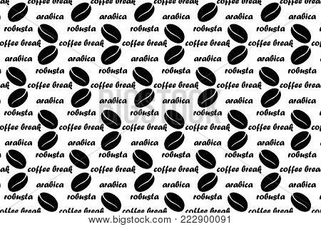 Coffee vector pattern - black and white pattern with text, Coffee beans with  text arabica, robusta and coffee break