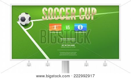 Soccer cup, European football event poster design on billboard. Soccer ball in corner of the field for a penalty shootout. Template of advertising sports event. Vector 3D illustration.