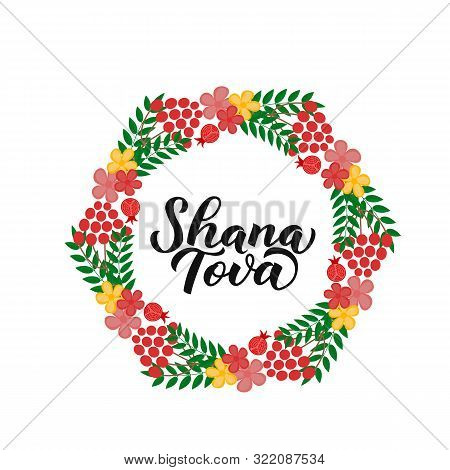 Shana Tova Calligraphy Hand Lettering In Wreath Of Leaves, Flowers And Pomegranates . Rosh Hashana -