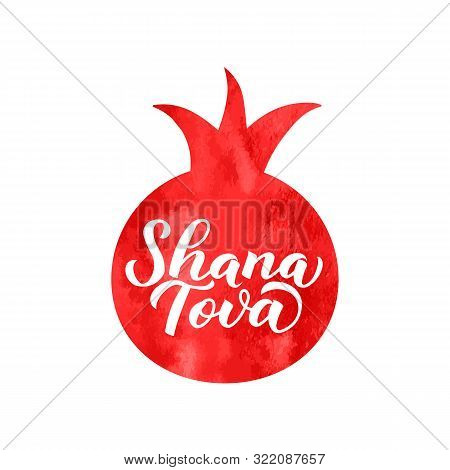 Shana Tova Calligraphy Lettering Written On Watercolor Pomegranate. Rosh Hashana - Jewish Holiday Ne